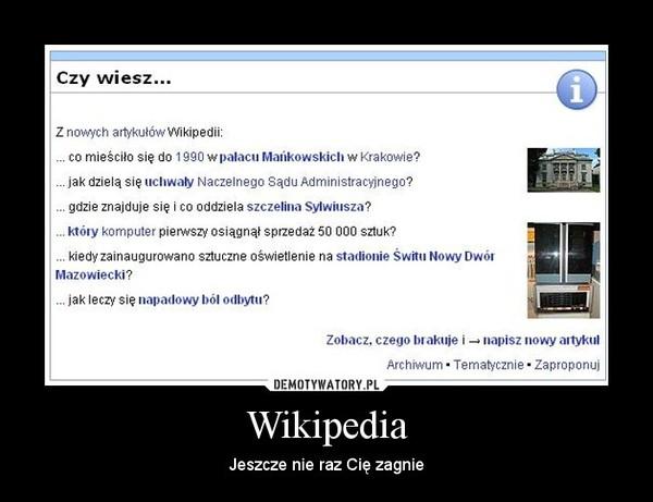 Wikipedia – Jeszcze nie raz Cię zagnie
