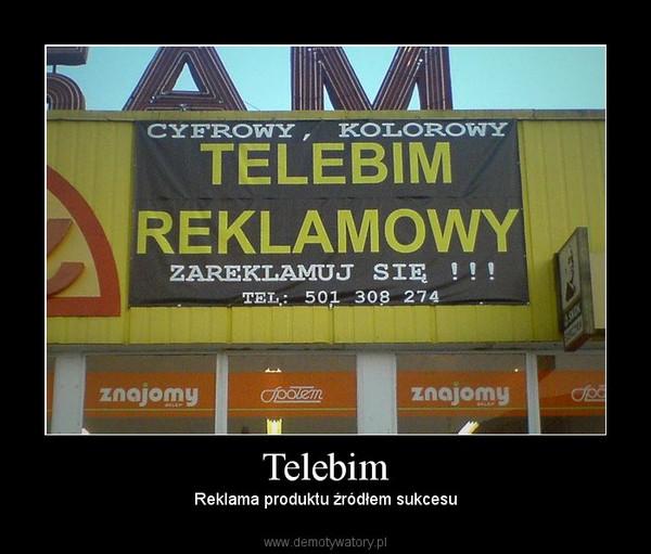 Telebim – Reklama produktu źródłem sukcesu