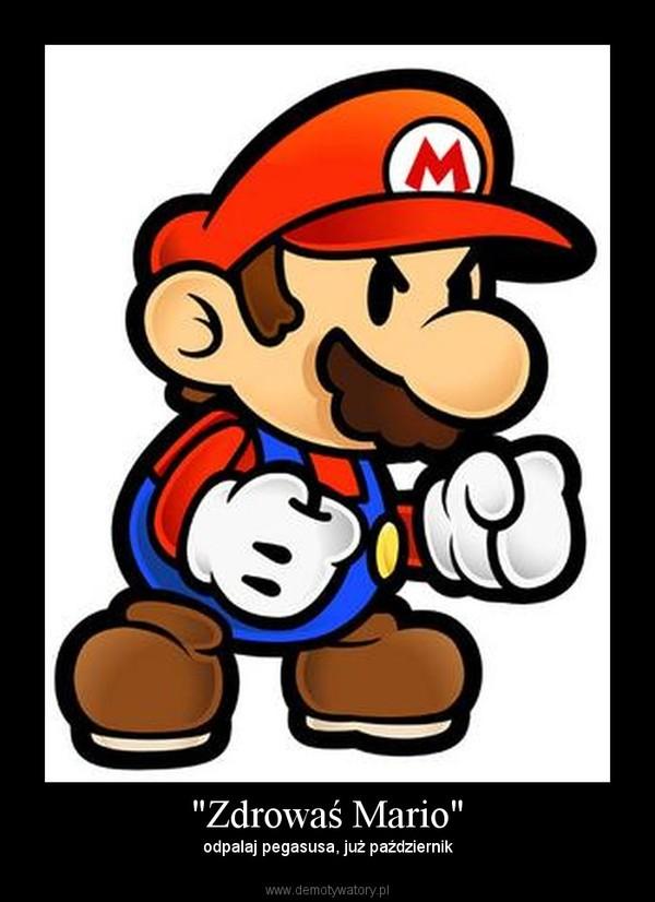 """Zdrowaś Mario"" – odpalaj pegasusa, już październik"