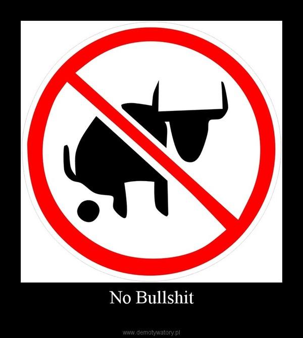 No Bullshit –