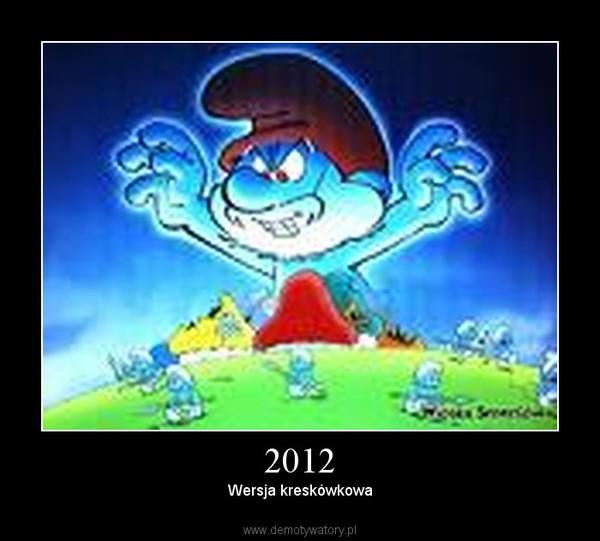 2012 – Wersja kreskówkowa