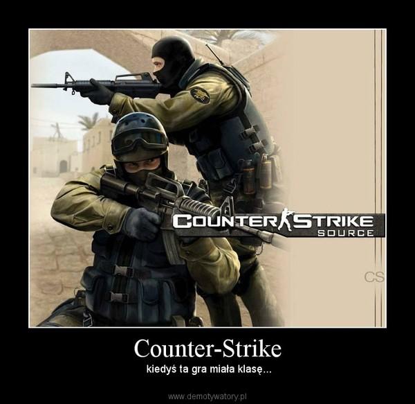 Counter-Strike –  kiedyś ta gra miała klasę...