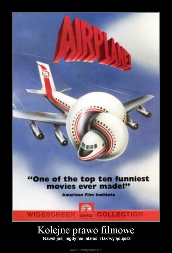 Kolejne prawo filmowe –  Nawet jeśli nigdy nie latałeś, i tak wylądujesz