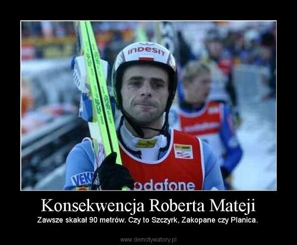 Konsekwencja Roberta Mateji – Zawsze skakał 90 metrów. Czy to Szczyrk, Zakopane czy Planica.