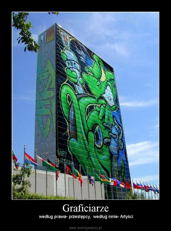 Graficiarze –  według prawa- przestępcy,  według mnie- Artyści
