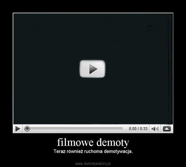 filmowe demoty – Teraz również ruchoma demotywacja.