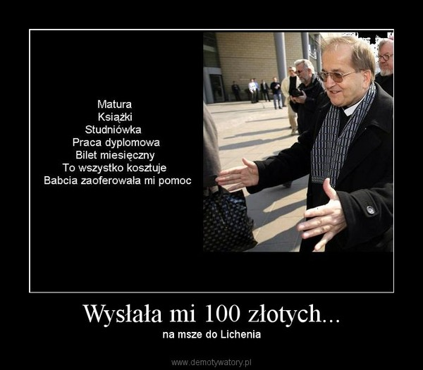 Wysłała mi 100 złotych... – na msze do Lichenia