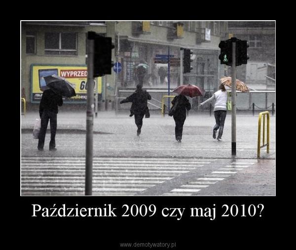 Październik 2009 czy maj 2010? –