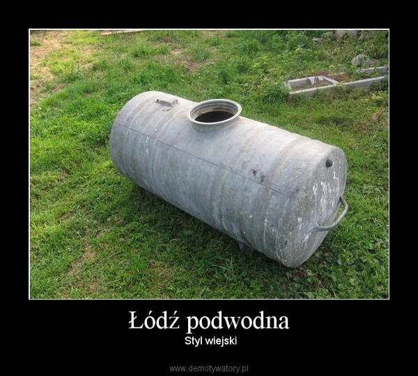 Łódź podwodna –  Styl wiejski