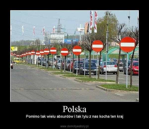 Polska – Pomimo tak wielu absurdów i tak tylu z nas kocha ten kraj