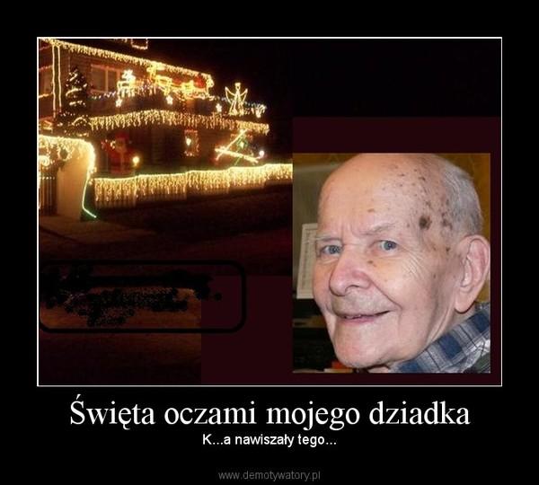 Święta oczami mojego dziadka – K...a nawiszały tego...