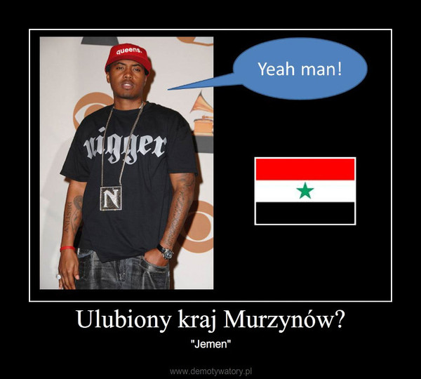 """Ulubiony kraj Murzynów? – """"Jemen"""""""