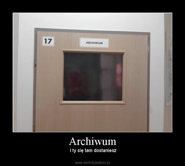 Archiwum – I ty się tam dostaniesz