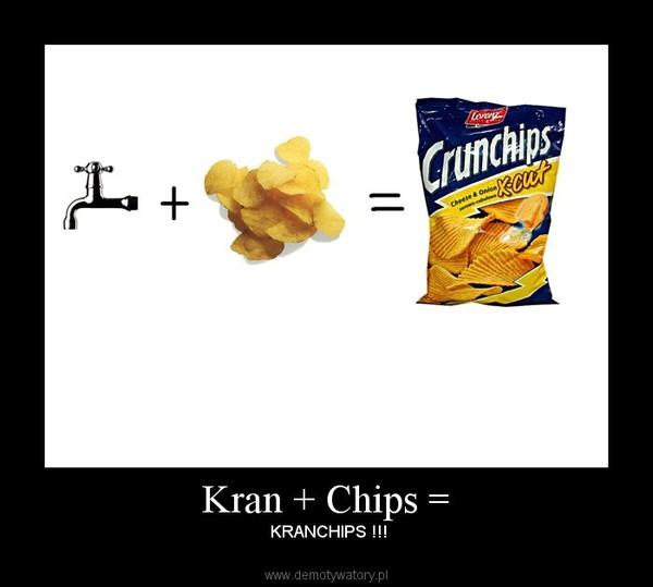 Kran + Chips = – KRANCHIPS !!!