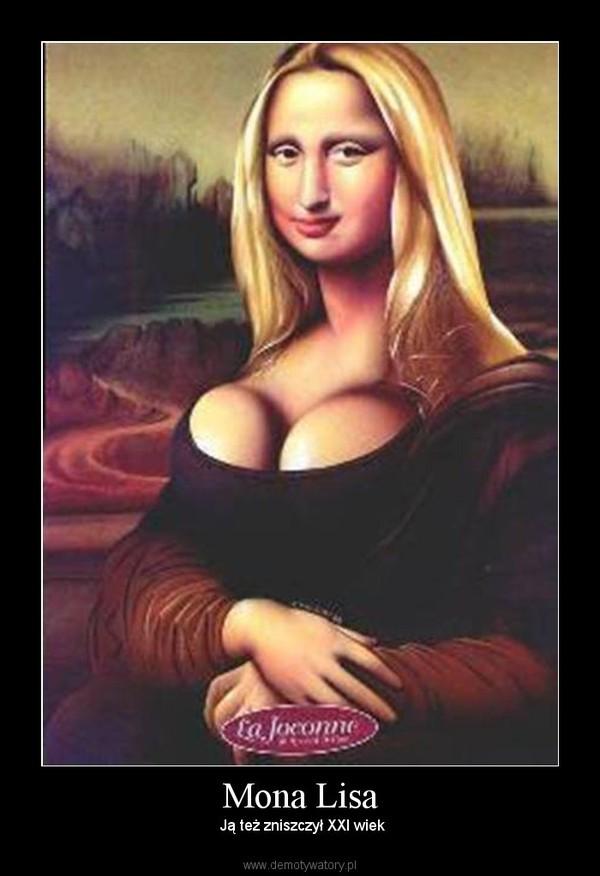 Mona Lisa – Ją też zniszczył XXI wiek