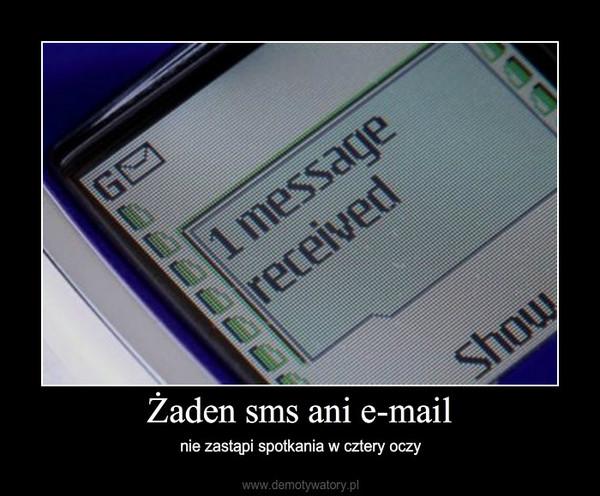 Żaden sms ani e-mail – nie zastąpi spotkania w cztery oczy