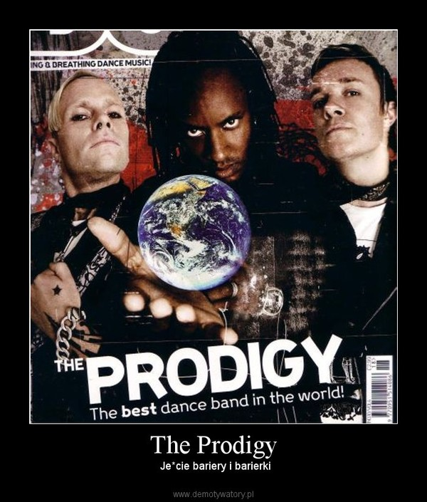 The Prodigy – Je*cie bariery i barierki