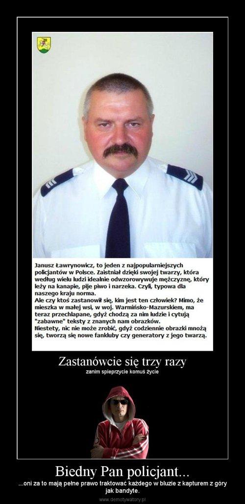 Biedny Pan policjant...