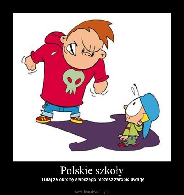 Polskie szkoły – Tutaj za obronę słabszego możesz zarobić uwagę