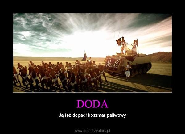 DODA – Ją też dopadł koszmar paliwowy