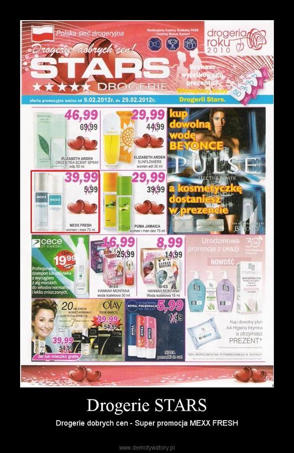 Drogerie STARS – Drogerie dobrych cen - Super promocja MEXX FRESH