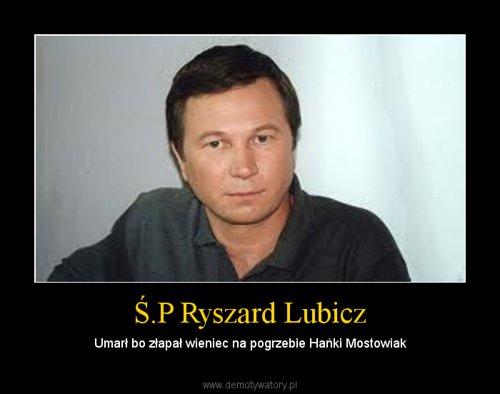 Ś.P Ryszard Lubicz
