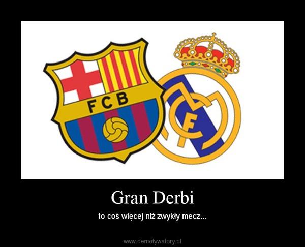 Gran Derbi – to coś więcej niż zwykły mecz...