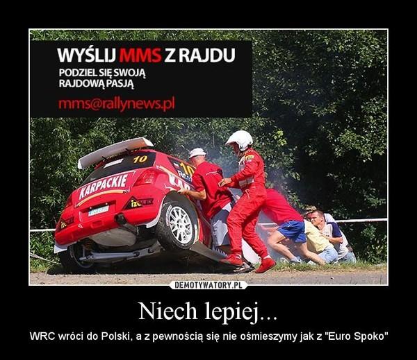 """Niech lepiej... – WRC wróci do Polski, a z pewnością się nie ośmieszymy jak z """"Euro Spoko"""""""