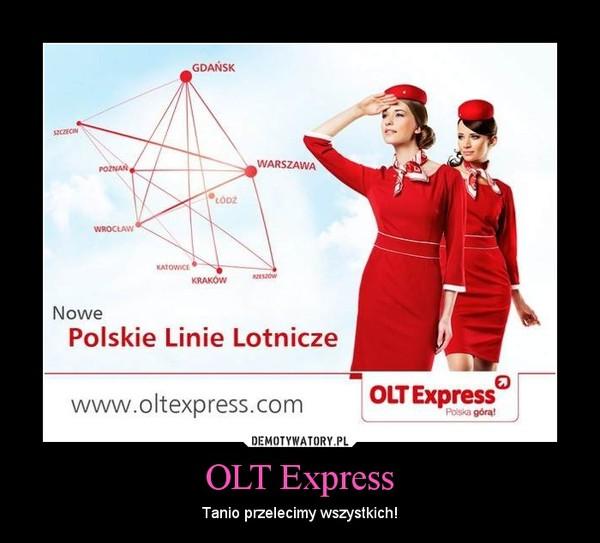 OLT Express – Tanio przelecimy wszystkich!