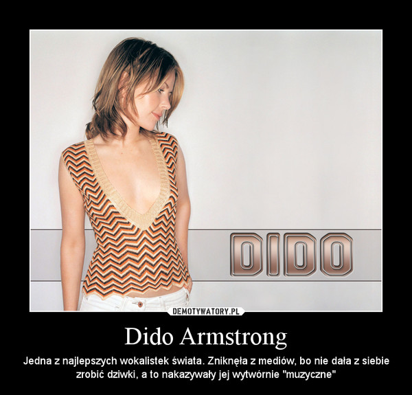 """Dido Armstrong – Jedna z najlepszych wokalistek świata. Zniknęła z mediów, bo nie dała z siebie zrobić dziwki, a to nakazywały jej wytwórnie """"muzyczne"""""""