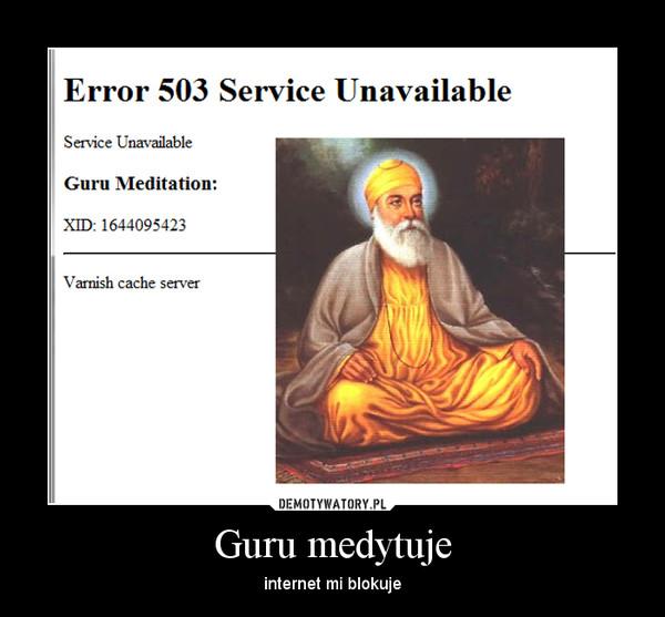 Guru medytuje – internet mi blokuje