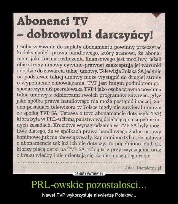 PRL-owskie pozostałości... – Nawet TVP wykorzystuje niewiedzę Polaków...