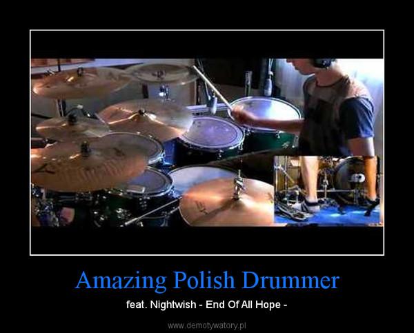 Amazing Polish Drummer – feat. Nightwish - End Of All Hope -