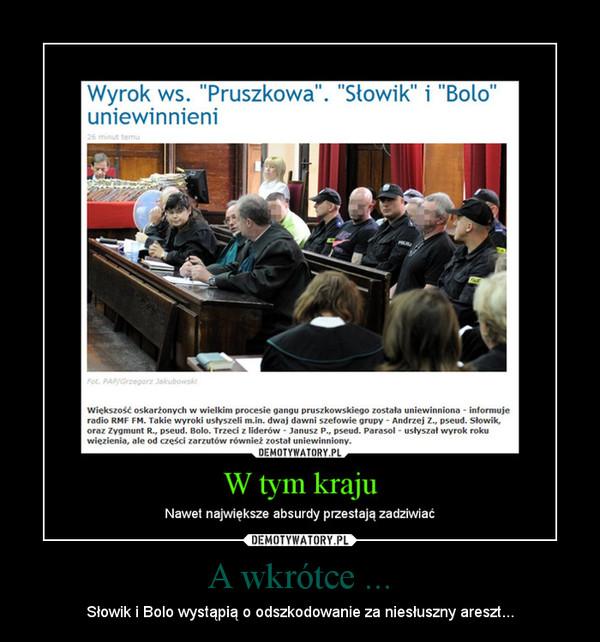 A wkrótce ... – Słowik i Bolo wystąpią o odszkodowanie za niesłuszny areszt...
