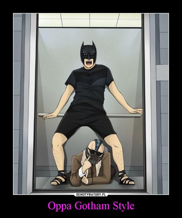 Oppa Gotham Style –