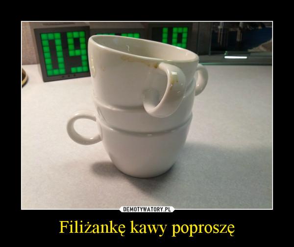 Filiżankę kawy poproszę –
