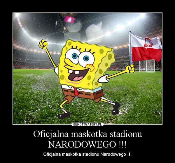 Oficjalna maskotka stadionu NARODOWEGO !!! – Oficjalna maskotka stadionu Narodowego !!!