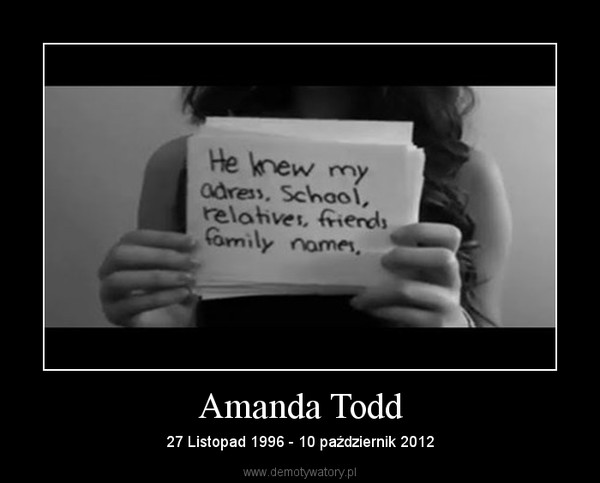 Amanda Todd – 27 Listopad 1996 - 10 październik 2012