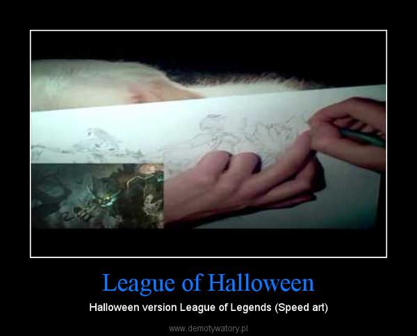 League of Halloween – Halloween version League of Legends (Speed art)