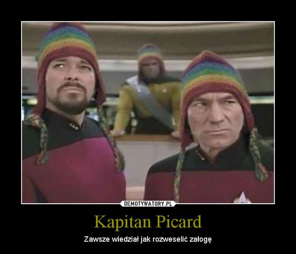 Kapitan Picard – Zawsze wiedział jak rozweselić załogę