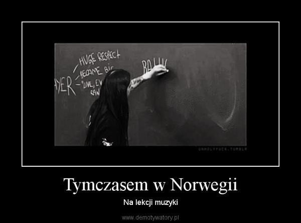 Tymczasem w Norwegii – Na lekcji muzyki