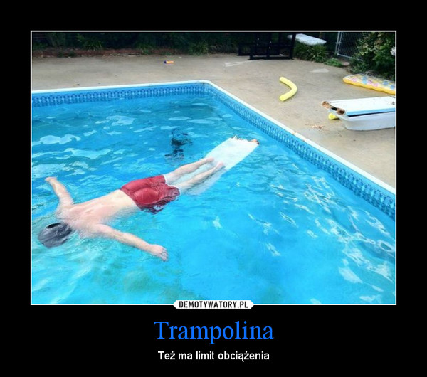 Trampolina – Też ma limit obciążenia