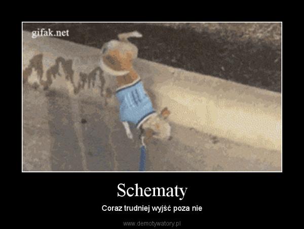 Schematy – Coraz trudniej wyjść poza nie