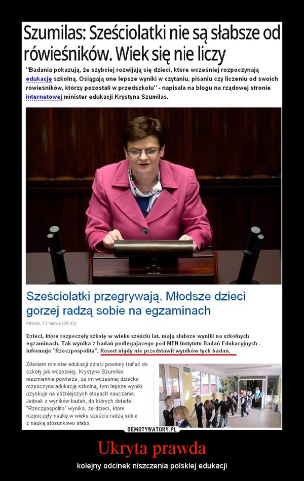 Ukryta prawda – kolejny odcinek niszczenia polskiej edukacji