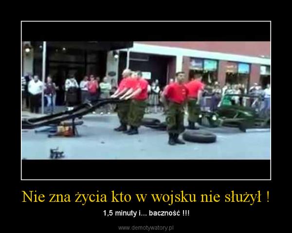 Nie zna życia kto w wojsku nie służył ! – 1,5 minuty i... baczność !!!