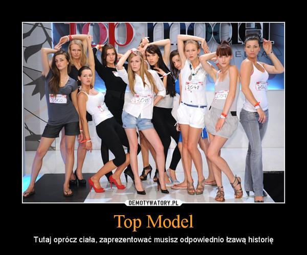 Top Model – Tutaj oprócz ciała, zaprezentować musisz odpowiednio łzawą historię