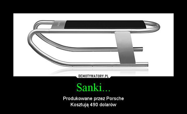 Sanki... – Produkowane przez PorscheKosztują 490 dolarów