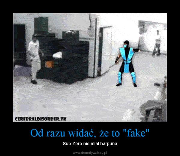 """Od razu widać, że to """"fake"""" – Sub-Zero nie miał harpuna"""