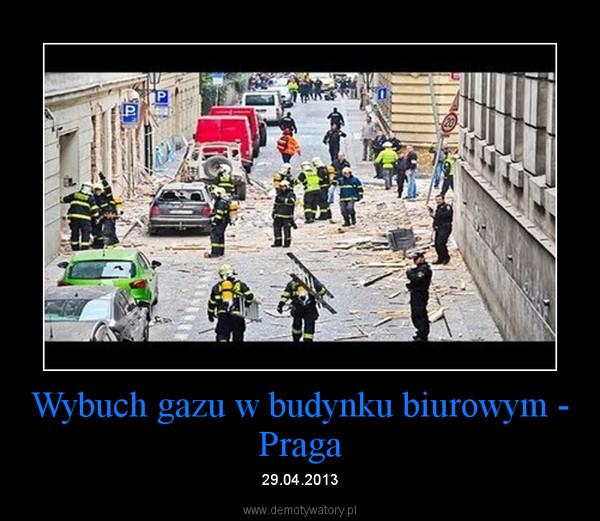Wybuch gazu w budynku biurowym - Praga – 29.04.2013