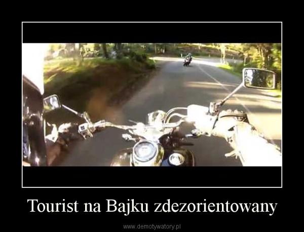 Tourist na Bajku zdezorientowany –